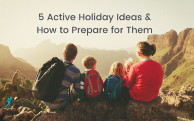 5 Active Holiday Ideas & How to Prepare for Them