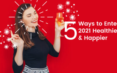 5 Ways to Enter 2021 Healthier and Happier